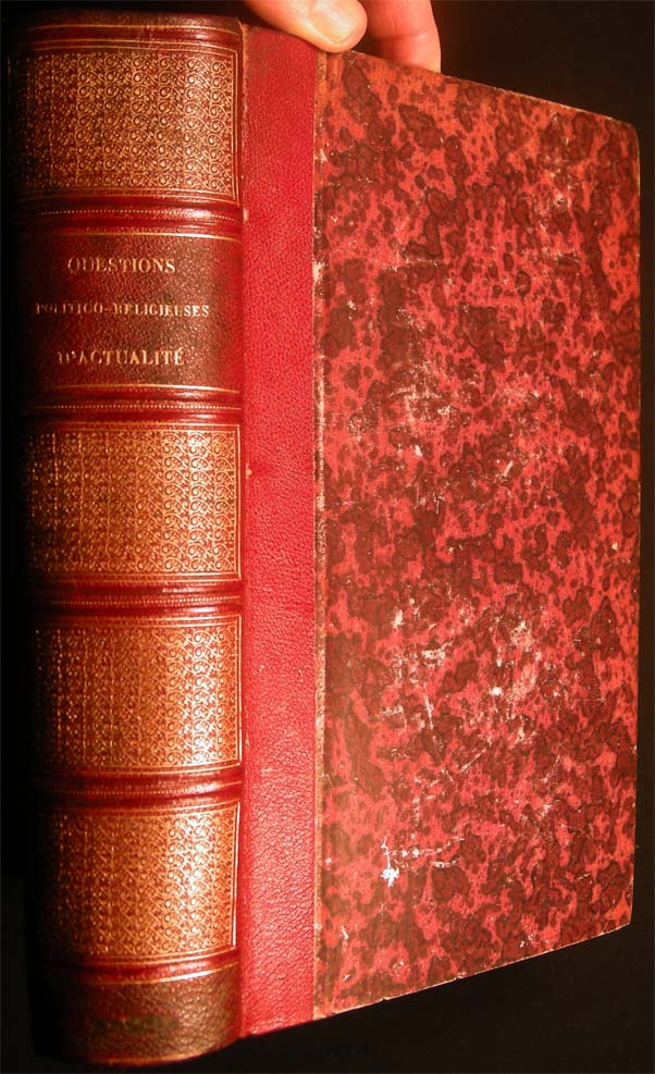 Collection of 19 Pamphlets by Various Authors, Bound in One Volume; Concerning the Papacy; Separation of Church & State; Political Liberties; Education and Caribbean History. France - 19th Century - Separation of Church, State - Caribbean History.