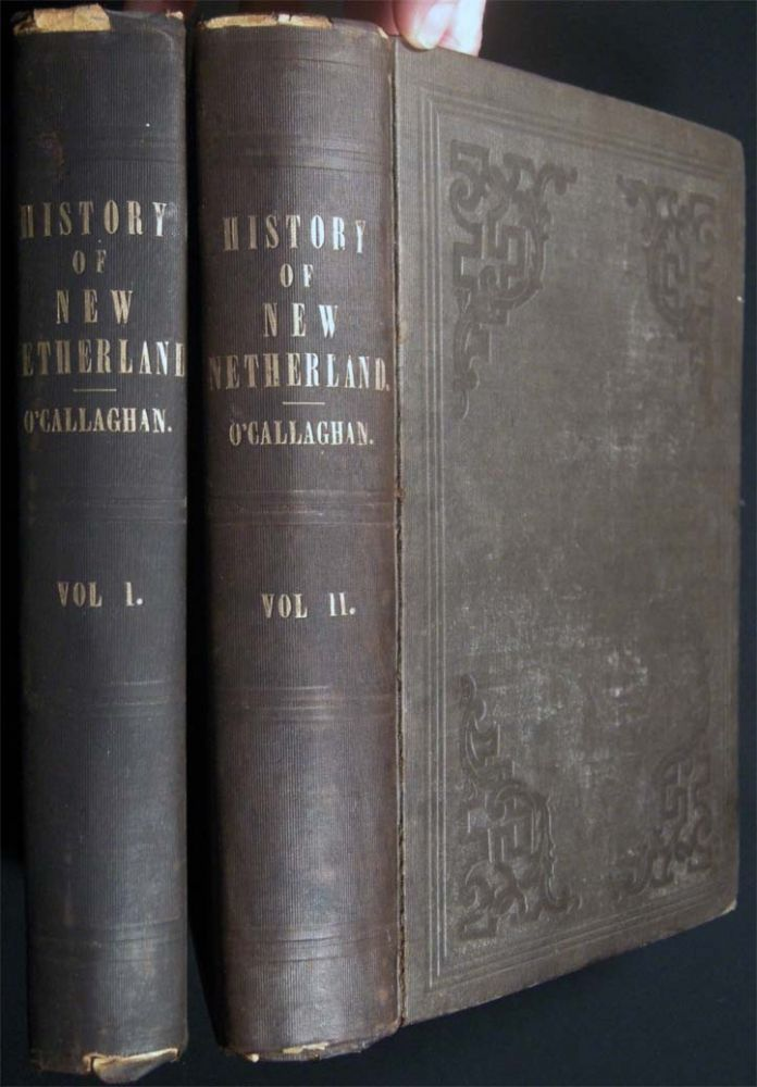 History of New Netherland; or, New York Under the Dutch. E. B. O'Callaghan.