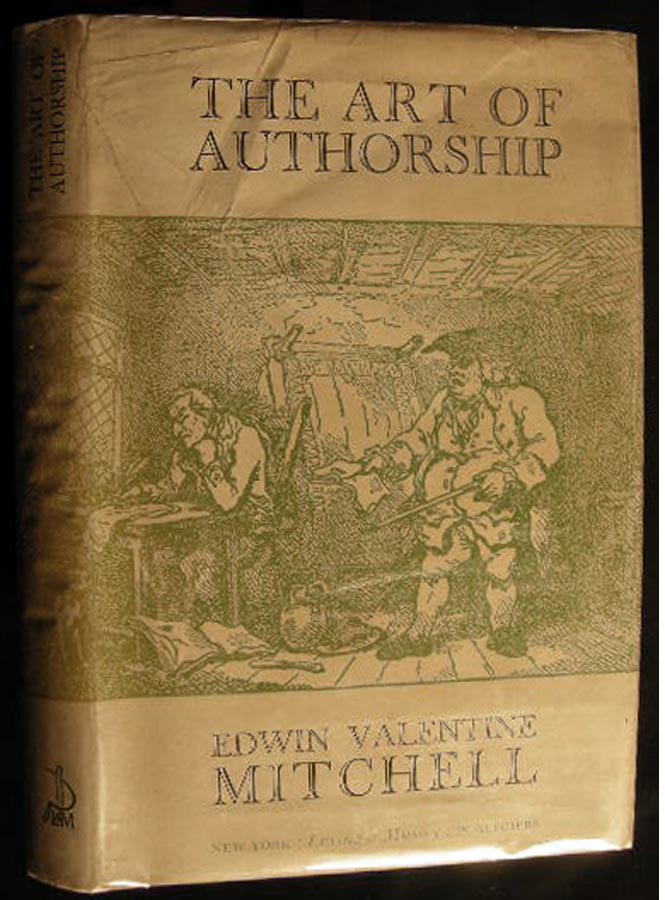 The Art of Authorship. Edwin Valentine Mitchell.