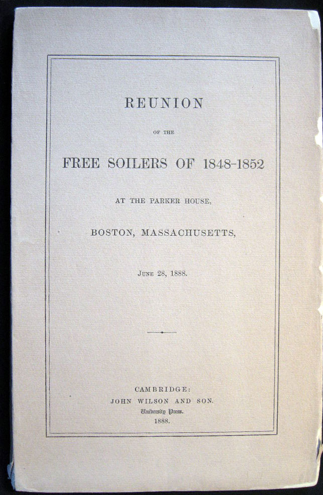 Reunion of the Free Soilers of 1848-1852 at the Parker House, Boston Massachusetts June 28, 1888. Free Soil Movement.