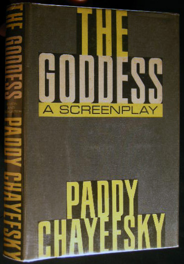 The Goddess: A Screenplay. Paddy Chayefsky.