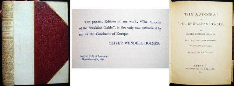 The Autocrat of the Breakfast Table. Oliver Wendell Holmes.
