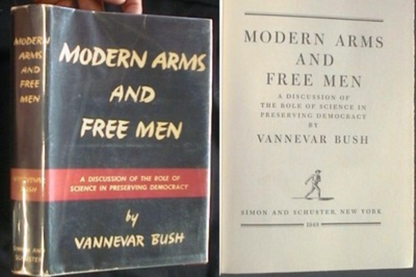 Modern Arms and Free Men: A Discussion of the role of science in preserving democracy. Vannevar Bush.