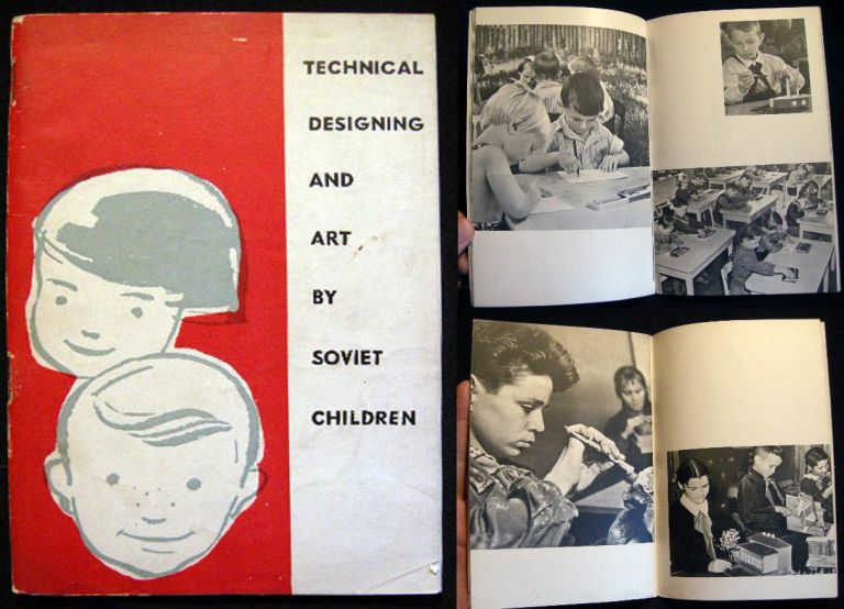 Technical Designing and Art By Soviet Children. U S. S. R.