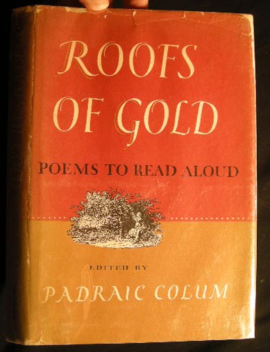 Roofs of Gold: Poems to Read Aloud. Padraic Colum.