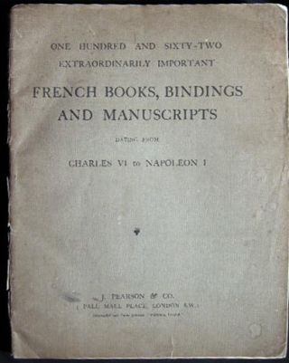 One Hundred and Sixty-Two Extraordinarily Important French Books, Bindings and Manuscripts Dating From Charles VI to Napoleon I
