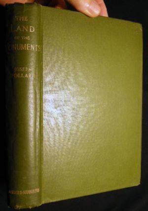 The Land Of the Monuments: Notes of Egyptian Travel By Joseph Pollard. With Introduction By Rev....