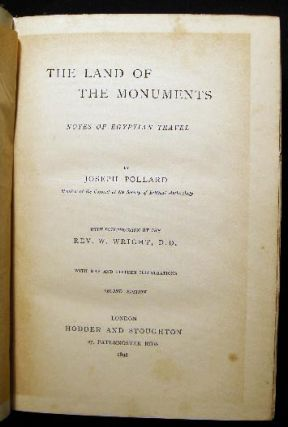 The Land Of the Monuments: Notes of Egyptian Travel By Joseph Pollard. With Introduction By Rev. W. Wright, D.D.