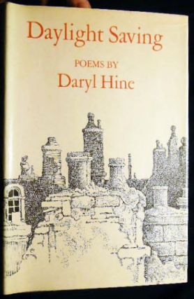 Daylight Saving: Poems. Daryl Hine