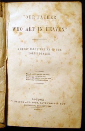 """""""Our Father Who Art in Heaven."""" A Story Illustrative of the Lord's Prayer"""