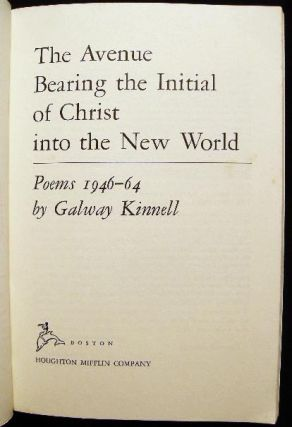 The Avenue Bearing the Initial of Christ into the New World Poems 1946-64