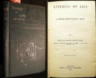 Entering on Life a Book for Young Men. Cunningham D. D. Geikie
