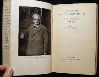 W.B. Yeats and T. Sturge Moore Their Correspondence 1901-1937