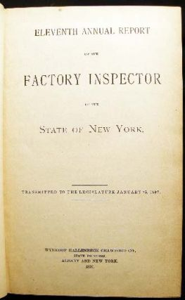 Eleventh Annual Report of the Factory Inspector of the State of New York. Transmitted to the Legislature January 25, 1897.