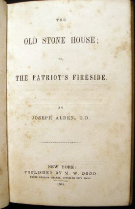 The Old Stone House; or, The Patriot's Fireside.