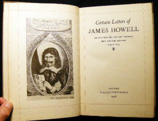 Certain Letters of James Howell Selected from the Familiar Letters as First Published Between 1645 & 1655