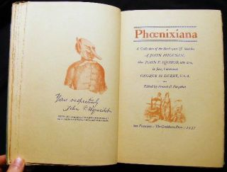 Phoenixiana A Collection of the Burlesques & Sketches of John Phoenix, Alias John P. Squibob, Who Was, in Fact, Lieutenant George H. Derby, U.S.A.