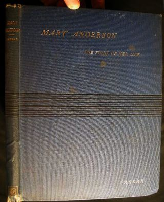 Mary Anderson The Story of Her Life and Professional Career