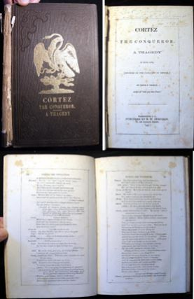 Cortez the Conqueror. A Tragedy in Five Acts, [Founded on the Conquest of Mexico,] By Lewis F....