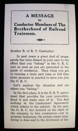A Message to Conductor Members of the Brotherhood of Railroad Trainmen. Brotherhood of Railroad...