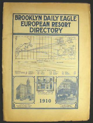 European Resort Directory of the Brooklyn Daily Eagle May, 1910. Americana - Brooklyn - Travel -...