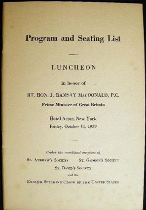 1929 Program and Seating List Luncheon in Honor of Rt. Hon. J. Ramsay MacDonald, P.C. Prime...