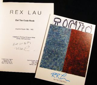 Rex Lau Eat the Code Book Arbeitin/Works 1990 - 1992 Geleitwort/Preface: Edward Albee Essay: Donald Kuspit