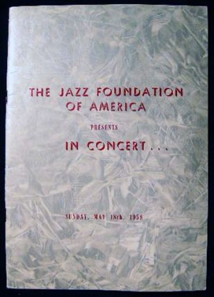 The Jazz Foundation of America Presents in Concert...Sunday, May 18th, 1958. Americana - 20th...