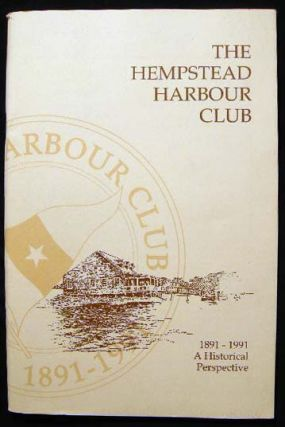 The Hempstead Harbour Club 1891 - 1991 A Historical Perspective. Americana - 20th Century - New...