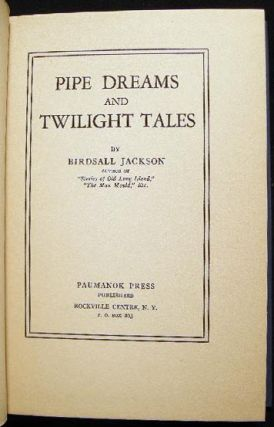 Pipe Dreams and Twilight Tales