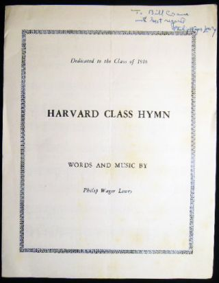Dedicated to the Class of 1916 Harvard Class Hymn Words and Music By Philip Wager Lowry....