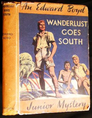 Wanderlust Goes South. Edward Boyd