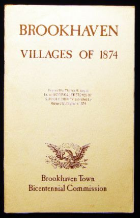 Brookhaven Villages of 1874 Prepared By Thomas R. Bayles from Historical Sketches of Suffolk...