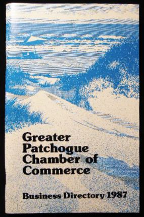 Greater Patchogue Chamber of Commerce Business Directory 1987. Americana - History - Long Island...