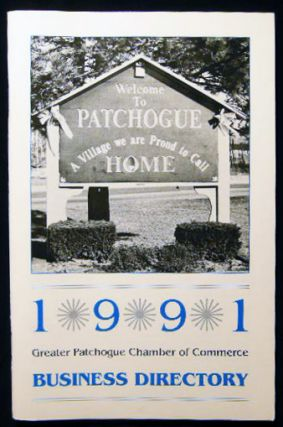 1991 Greater Patchogue Chamber of Commerce Business Directory. Americana - History - Long Island...