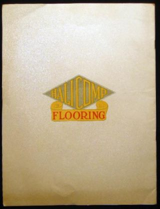Halicomp Flooring Combining Beauty Permanence for Hotels Hospitals Factories Schools Homes - Etc. Hachmeister-Lind Chemical Company Pittsburgh, Pa.