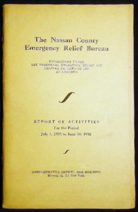 The Nassau County Emergency Relief Bureau Established Under the Temporary Emergency Relief Act...