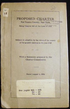 Proposed Charter for Nassau County, New York Being Chapter 863 of The Laws of 1923 Subject to...