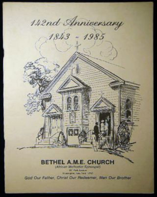 142nd Anniversary 1843 - 1985 Bethel African Methodist Episcopal Church Celebrating Our One...
