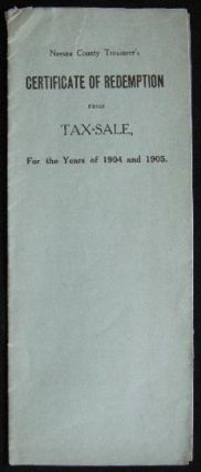 1908 Manuscript & Printed Redemption of Lands Sold in 1908 for the Taxes of 1904-1905 Without Service of Notice. Town of Oyster Bay Long Island New York