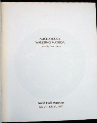 Alice Aycock Waltzing Matilda Guild Hall Museum June 21 - July 27, 1997