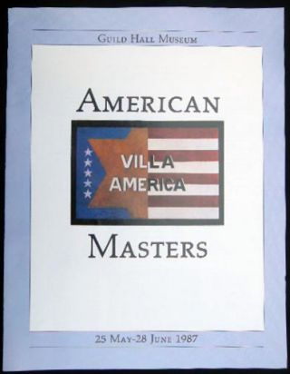 American Masters an Exhibition Inaugurating the Renovation of Guild Hall Museum 25 May - 28 June...