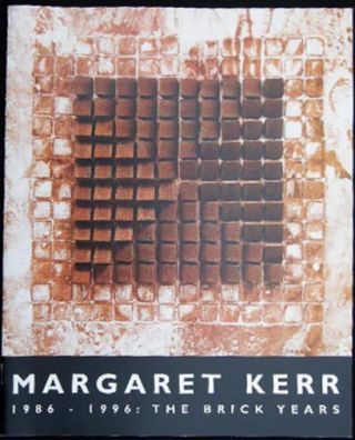 Margaret Kerr 1986 - 1996: The Brick Years Guild Hall Museum May 11 - June 9, 1996. Americana -...