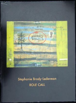 Stephanie Brody - Lederman Role Call Guild Hall Museum November 13 - January 9, 2005. Americana...