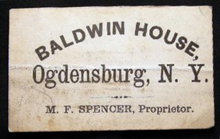 Circa 1880 Baldwin House Ogdensburg, N.Y. M.F. Spencer, Proprietor Only Free Omnibus Ticket Card....