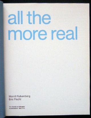 All The More Real: Portrayals of Intimacy and Empathy August 12 - October 14, 2007 The Parrish Art Museum Southampton, Long Island New York