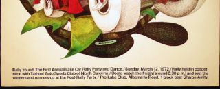 Rally 'Round. The First Annual Lake Car Rally Party and Dance./Sunday, March 12, 1972./Rally Held In Cooperation with Tarheel Auto Sports Club of North Carolina./Come Watch the Finish...Poster Art By Randall McKissick
