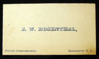 1886 Business Card of J.W. Rosenthal, Police Commissioner, Rochester, N.Y. with Signed Note on...