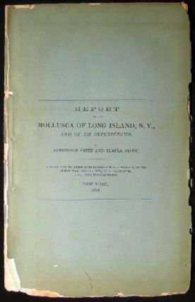 Report on the Mollusca of Long Island, N.Y., And of Its Dependencies. Sanderson Smith, Temple Prime