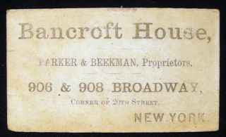 1863 Business Card for Bancroft House, Parker & Beekman, Proprietors. 906 & 908 Broadway, Corner...